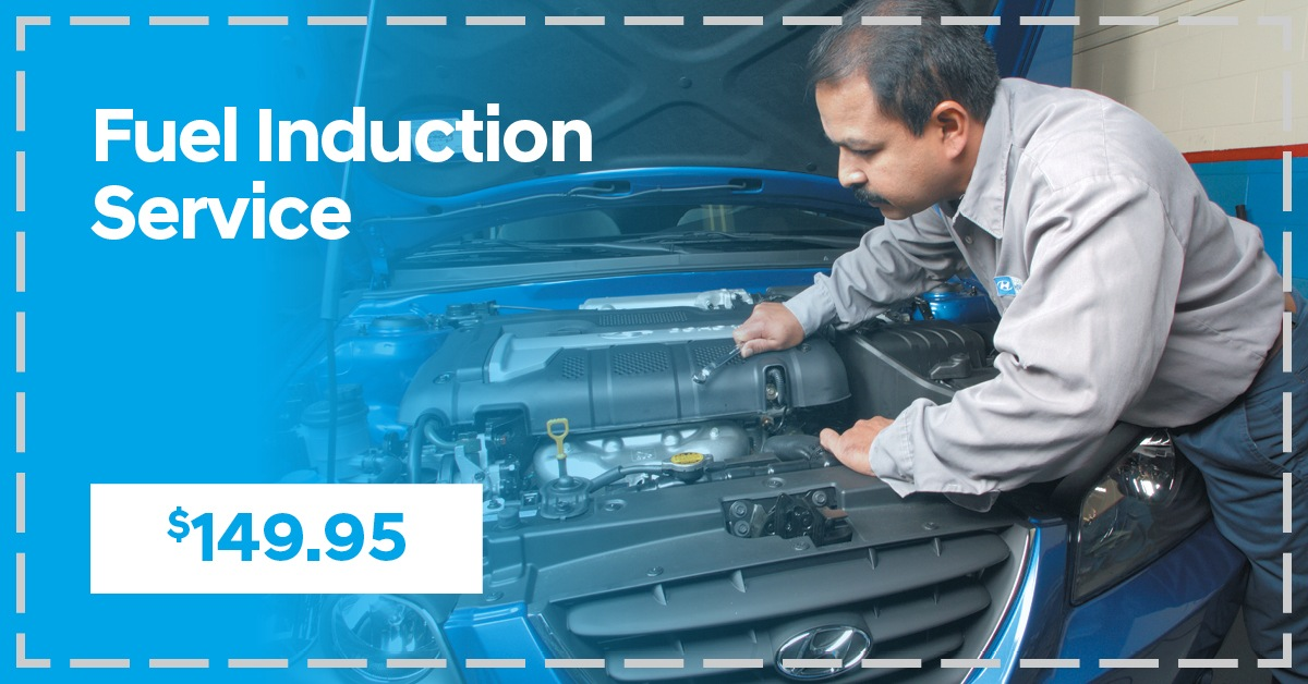 Fuel Induction Service Now $149.95